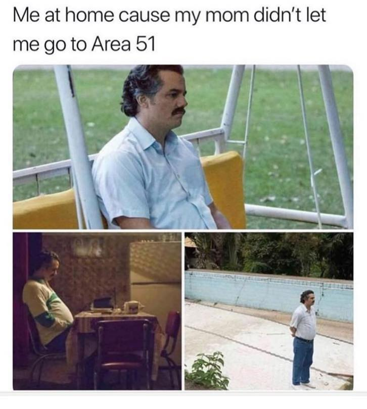 mom didn't let me go to area 51 using guy from Narcos