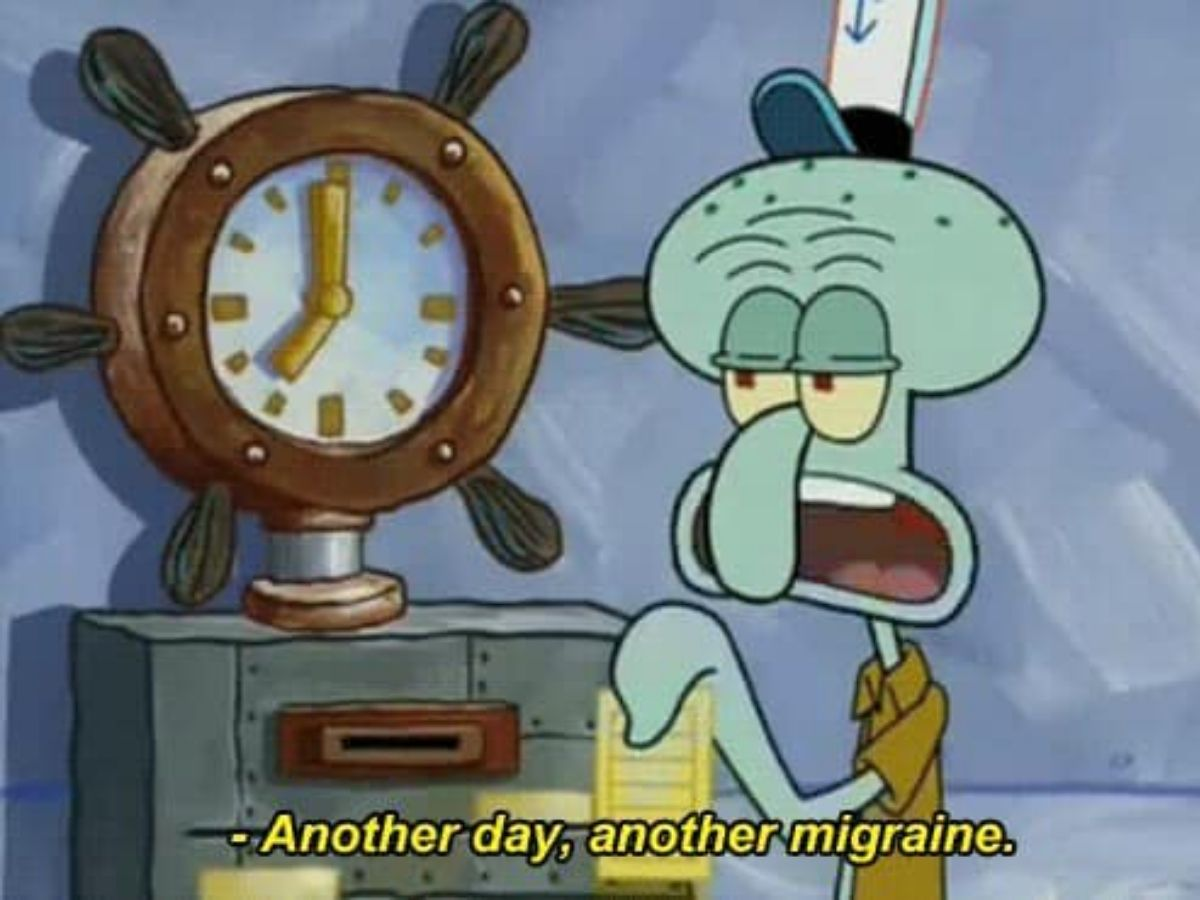 squidward another day another migraine